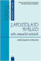 L' apostolato biblico nelle comunità ecclesiali. Orientamenti operativi - Ufficio Catechistico Nazionale Settore Apostolato Biblico