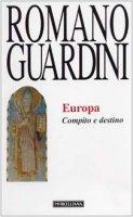 Europa. Compito e destino - Guardini Romano
