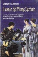 Il canto del Fiume Perduto - Longoni Umberto