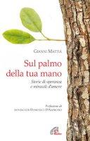 Sul palmo della tua mano - Gianni Mattia