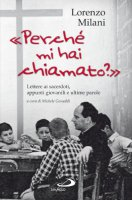 «Perché mi hai chiamato?» - Lorenzo Milani