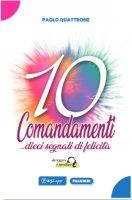 10 Comandamenti... dieci segnali di felicità - Paolo Quattrone