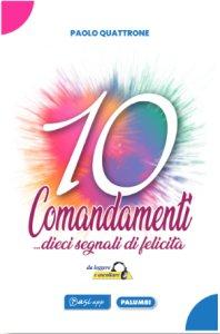 Copertina di '10 Comandamenti... dieci segnali di felicità'
