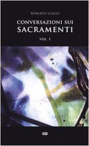 Copertina di 'Conversazioni sui sacramenti'