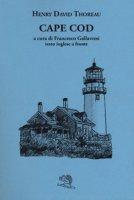 Cape Cod. Testo inglese a fronte. Ediz. bilingue - Thoreau Henry David