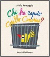 Chi ha rapito Giallo Canarino? - Roncaglia Silvia