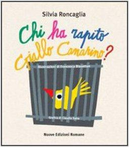 Copertina di 'Chi ha rapito Giallo Canarino?'