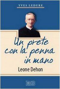 Copertina di 'Un prete con la penna in mano. Leone Dehon'