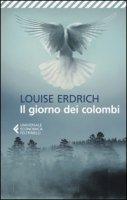 Il giorno dei colombi - Erdrich Louise