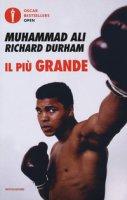 Il più grande. Storia della mia vita - Ali Muhammad, Durham Richard