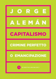 Copertina di 'Capitalismo. Crimine perfetto o emancipazione'