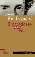 Il paradosso della fede - Soren Kierkegaard