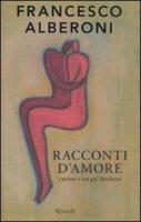 Racconti d'amore curiosi e un po' irridenti - Alberoni Francesco