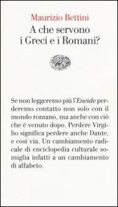Copertina di 'A che servono i Greci e i Romani?'