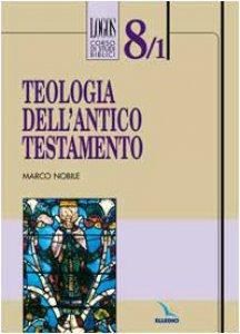 Copertina di 'Logos. Corso di studi biblici. Teologia dell'Antico Testamento'