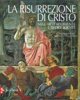 La risurrezione di Cristo - Fogliadini Emanuela, Boespflug François