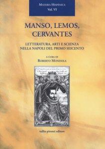 Copertina di 'Manso, Lemos, Cervantes. Letteratura, arti e scienza nella Napoli del primo Seicento'