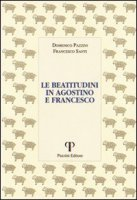 Le beatitudini in Agostino e Francesco - Pazzini Domenico, Santi Francesco