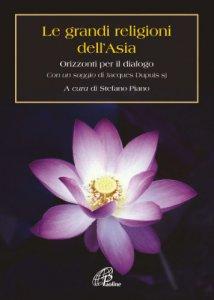 Copertina di 'Le grandi religioni dell'Asia'