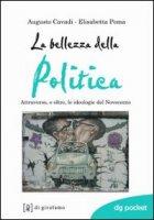 La bellezza della politica - Cavadi Augusto, Poma Elisabetta