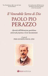 Copertina di 'Venerabile servo di Dio, Paolo Pio Perazzo'