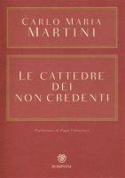 Le cattedre dei non credenti - Carlo Maria Martini