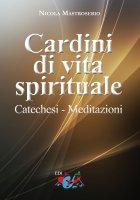 Cardini di vita spirituale - Nicola Mastroserio
