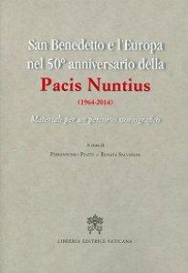 Copertina di 'San Benedetto e l'Europa nel 50° anniversario della Pacis Nuntius (1964-2014)'