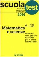 Manuale concorso a cattedre 2016. Matematica e scienze A-28 - Scaglianti Luciano, Sala Silvia, Ubiali Gianandrea