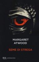 Seme di strega - Atwood Margaret