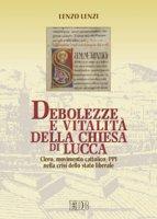 Debolezze e vitalità della chiesa di Lucca - Lenzi Lenzo