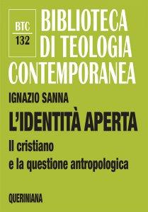 Copertina di 'L' identità aperta. Il cristiano e la questione antropologica (BTC 132)'