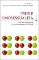 Fede e omosessualità. Assistenza pastorale e accompagnamento spirituale - Danna Valter