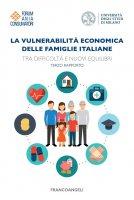 La vulnerabilità economica delle famiglie italiane - Forum Ania Consumatori,  Università degli Studi di Milano
