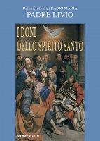 I doni dello Spirito Santo - Padre Livio Fanzaga