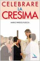 Celebrare la Cresima - Pardos Ruesca Mario