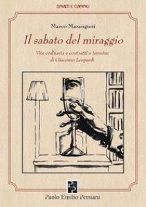 Copertina di 'Il sabato del miraggio. Vita ordinaria e contratti a termine di Giacomo Leopardi. Ediz. integrale'