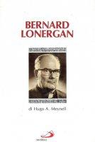 Bernard Lonergan - Meynell Hugo A.