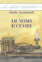 Di nomi e cuori. - Paolo Azzimondi