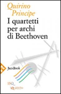 Copertina di 'I quartetti per archi di Beethoven'