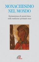 Monachesimo e mondo - AA. VV.