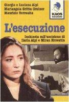 L'esecuzione. Inchiesta sull'uccisione di Ilaria Alpi e Miran Hrovatin