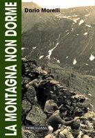 La Montagna non dorme - Dario Morelli