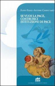Copertina di 'Se vuoi la pace costruisci istituzioni di pace. Atti del Colloquio Internazionale di Dottrina sociale della Chiesa'