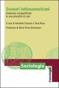 Copertina di 'Scenari latino-americani. Evoluzioni sociopolitiche in una pluralità di casi'