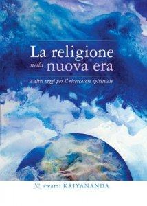 Copertina di 'La religione nella nuova era'
