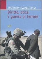 Diritto, etica e guerra al terrore - Evangelista Matthew