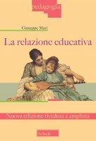 La relazione educativa - Giuseppe Mari