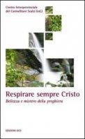 Respirare sempre Cristo - Centro Interprovinciale dei Carmelitani Scalzi