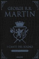 I canti del sogno. Ediz. integrale - Martin George R. R.